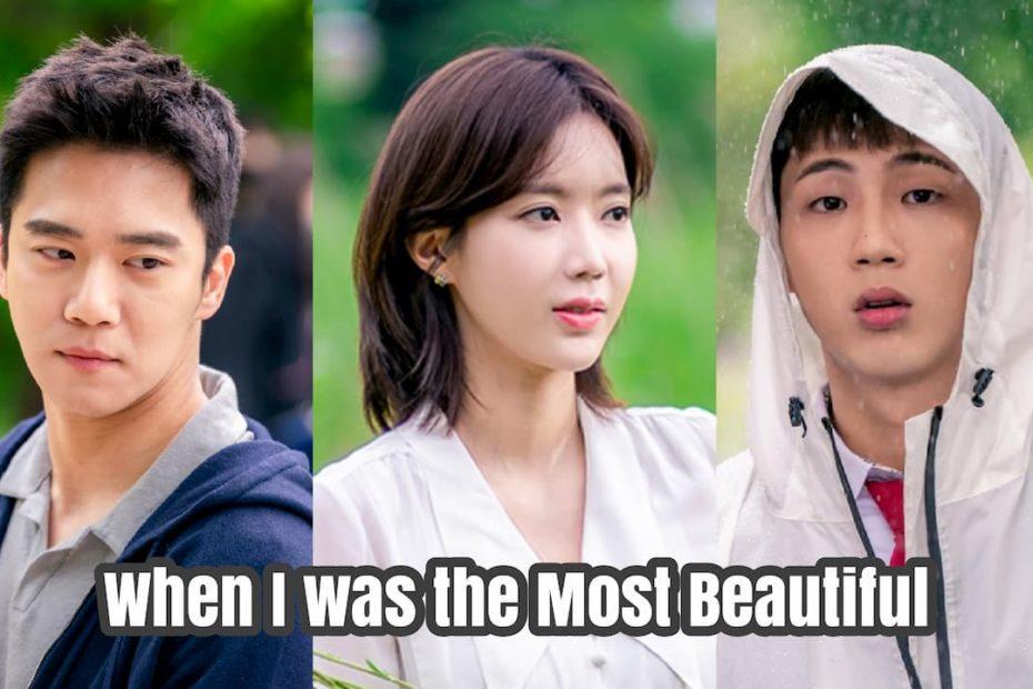 เรื่องย่อซีรีส์ When I was the Most Beautiful (2020) | Viu