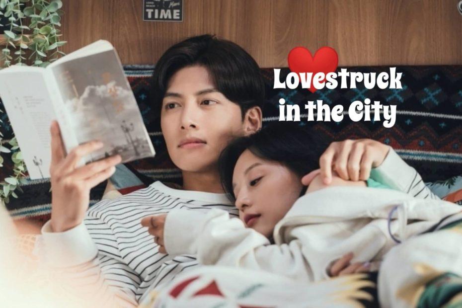 เรื่องย่อซีรีส์ Lovestruck in the City (2020) ความรักในเมืองใหญ่