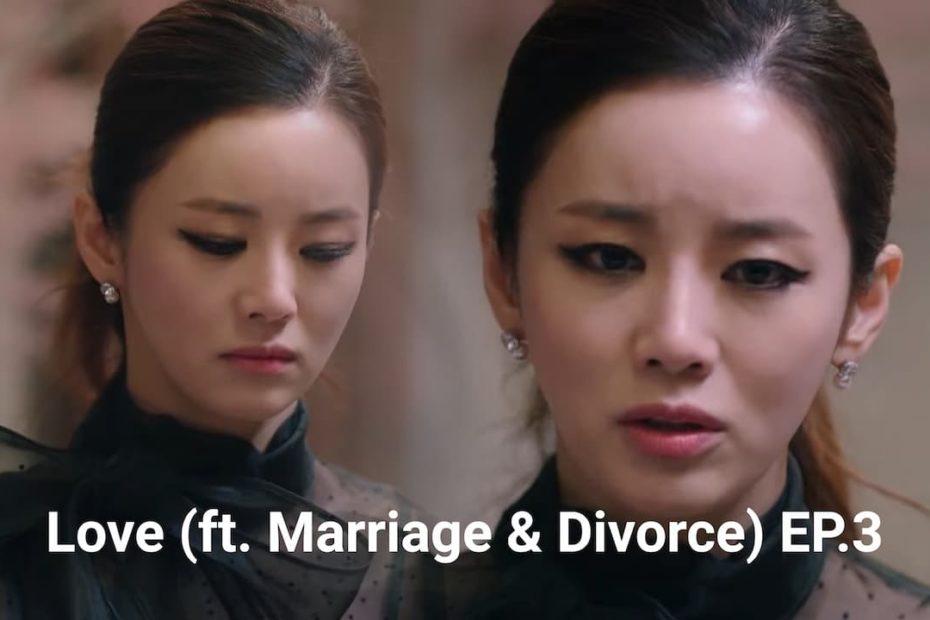 รีแคปสรุปซีรีส์ Love (ft. Marriage & Divorce) EP.3 : เมียที่แก่กว่าและเอาแต่ใจ