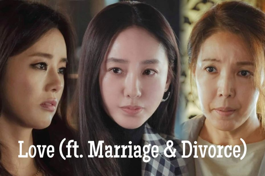 สรุปเนื้อเรื่องซีรีส์ Love (ft. Marriage and Divorce) (2021) Love รัก แต่ง เลิก