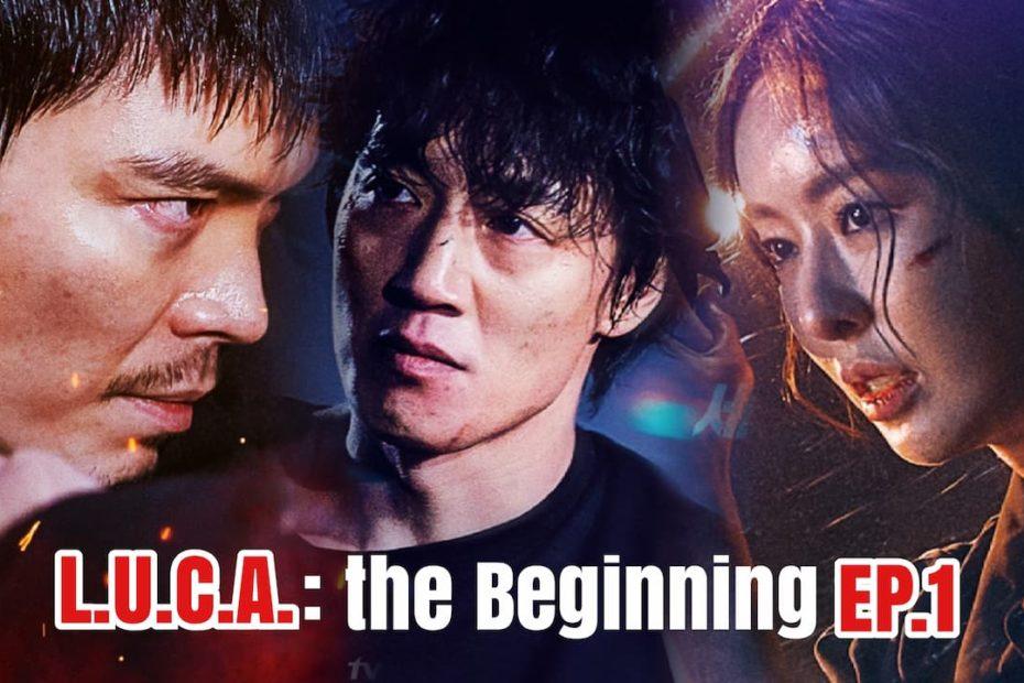 รีแคปสรุปซีรีส์ L.U.C.A.: the Beginning EP.1 ณ จุดเริ่มต้น