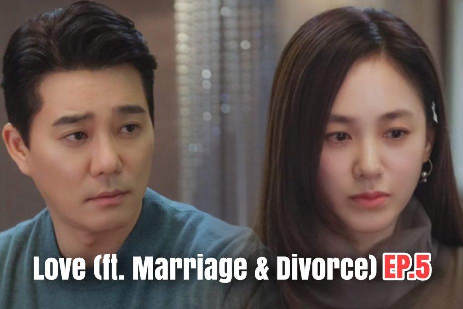 รีแคปซีรีส์ Love (ft. Marriage and Divorce) EP.5 : วันนี้ที่รอคอย