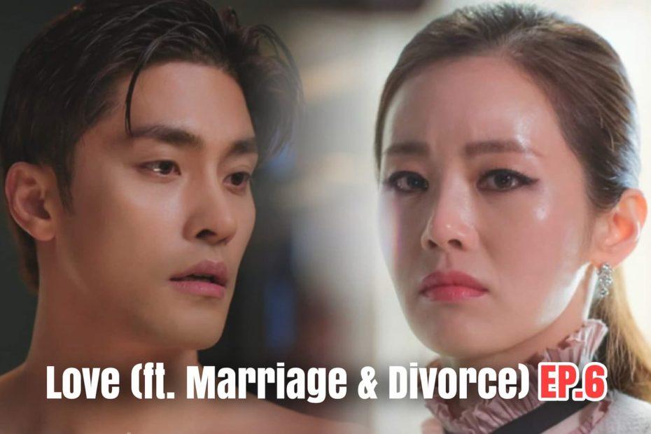 รีแคปซีรีส์ Love (ft. Marriage and Divorce) EP.6 : ทงมีกับออสการ์ของเธอ