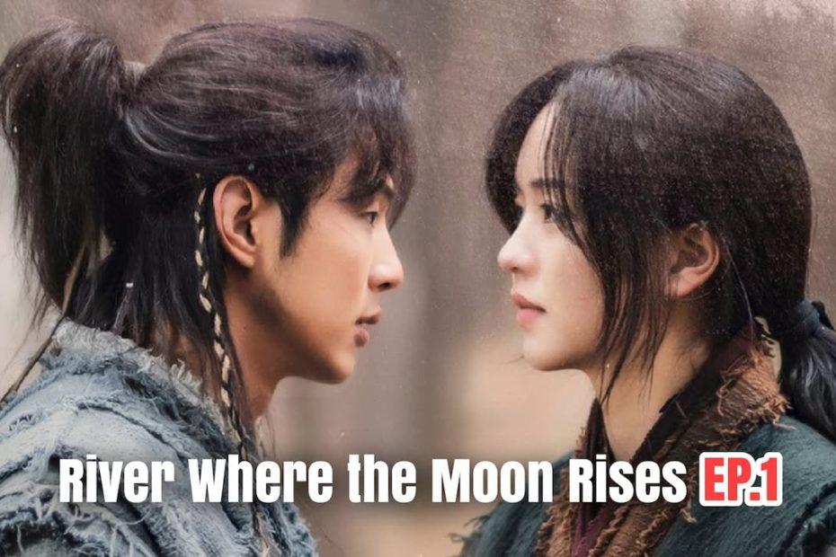 รีแคปซีรีส์ River Where the Moon Rises EP.1 : องค์หญิงพยองกัง