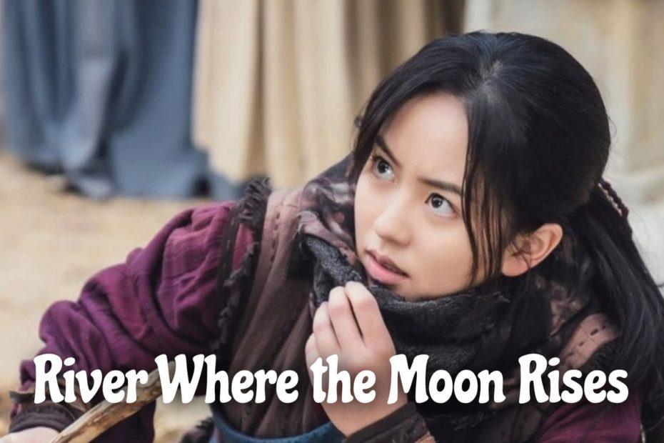 สรุปเนื้อเรื่องซีรีส์ River Where the Moon Rises (2021)